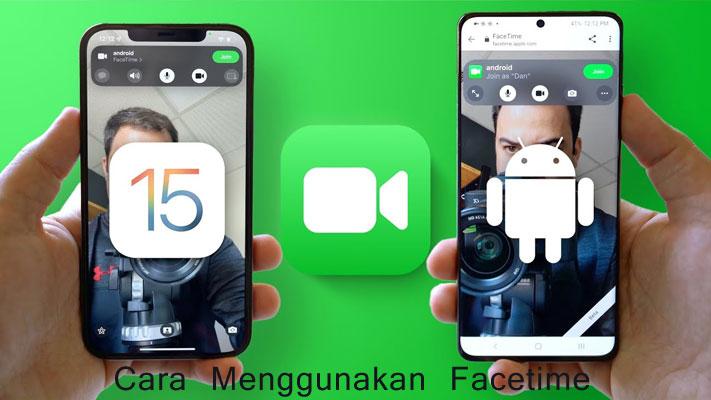 Cara Menggunakan Facetime Dari iPhone Ke Android