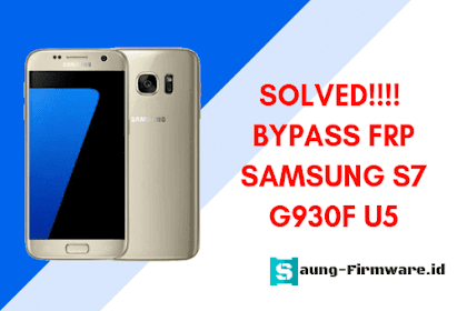 Bypass Frp Samsung S7 SM-G930F U5 (Binary) Android 8.0