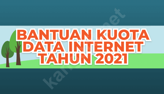 bantuan kuota data internet tahun 2021 dari kemendikbud