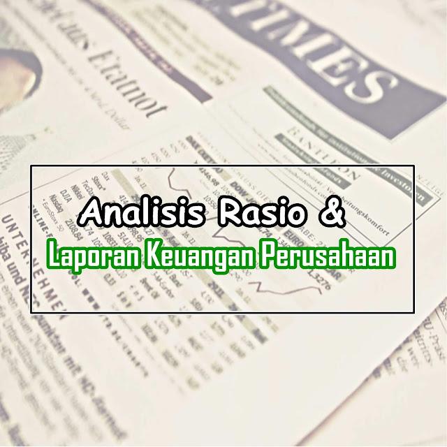 Contoh Laporan Keuangan serta Analisis Rasio Keuangan Perusahaan