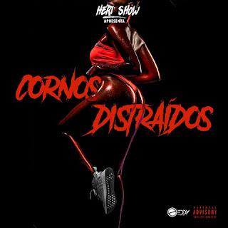 Heri Show - Cornos Distraídos (Afro House) [Download]