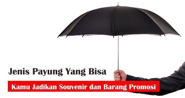 Jenis Payung Yang Bisa Kamu Jadikan Souvenir dan Barang Promosi