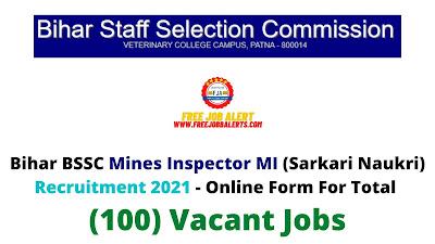 Free Job Alert: Bihar BSSC Mines Inspector MI (Sarkari Naukri) Recruitment 2021 - Online Form For Total (100) Vacant Jobs