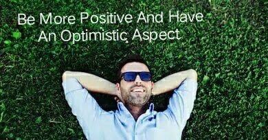 knowing that how to think, stay, and become more positive in life