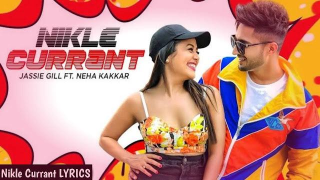 Nikle Currant Lyrics    Neha Kakkar   Jassi Gill