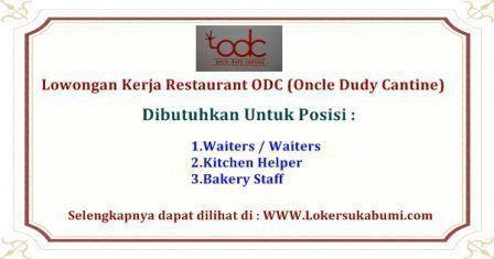 Lowongan Kerja Restaurant ODC (Oncle Dudy Cantine) Sukabumi Terbaru
