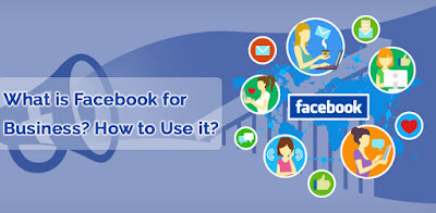 Facebook for Business - What is Facebook for Business? How to Use it?