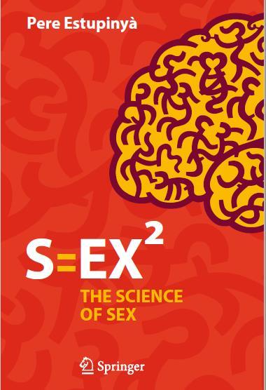 S=EX [superscript 2]: The Science of Sex