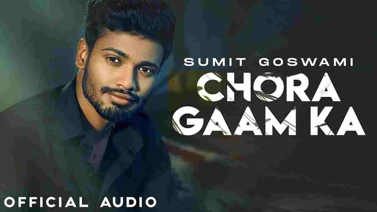छोरा गाम का Chora gaam ka lyrics in Hindi Sumit Goswami Haryanvi Song
