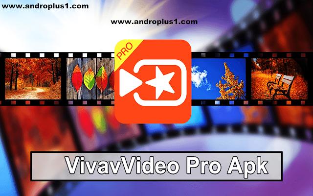 تحميل تطبيق vivavideo النسخة المدفوعة vivavideo+pro+apk.pn