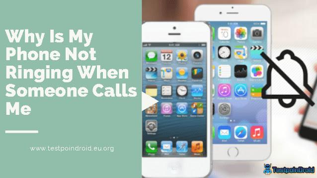 Why Is My Phone Not Ringing When Someone Calls Me