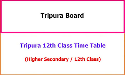 Tripura 12th Class Exam Time  Table