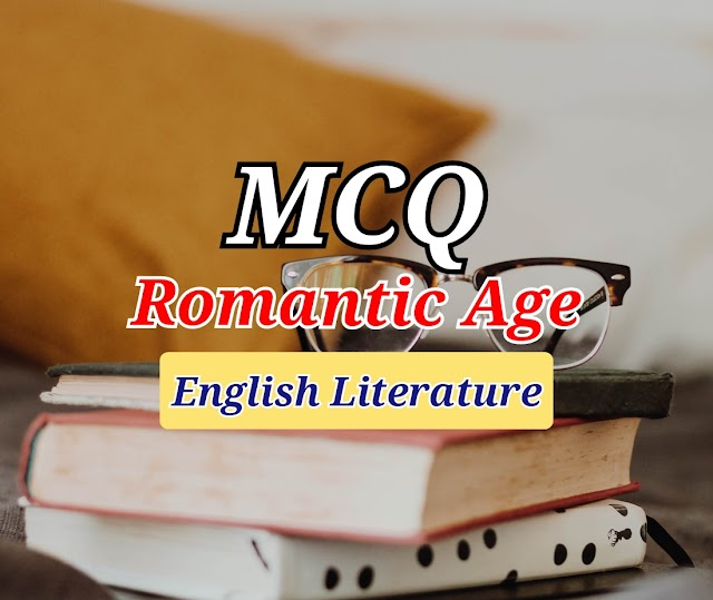 Romantic Period MCQ | English Literature