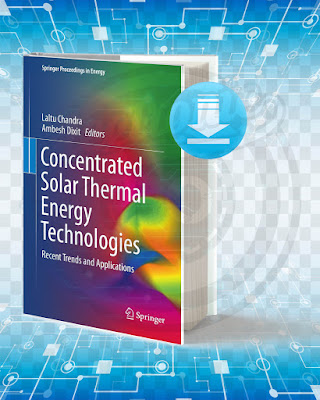 Free Book Concentrated Solar Thermal Energy Technologies Recent Trends And Applications pdf.