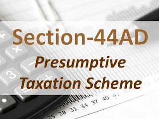 Section 44AD of Income Tax Act (Presumptive Taxation Scheme)