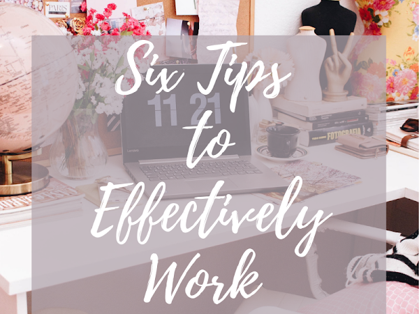 Six Tips to Effectively Work from Home