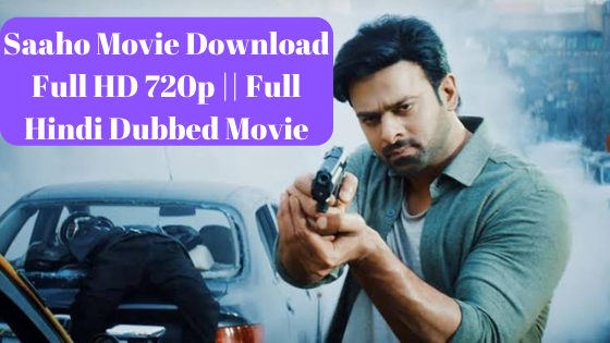 Saaho Movie Download Full HD 720p || Full Hindi Dubbed Movie