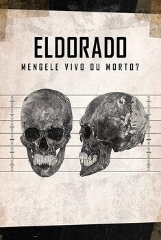 Eldorado: Mengele Vivo ou Morto? Torrent - WEB-DL 1080p Nacional