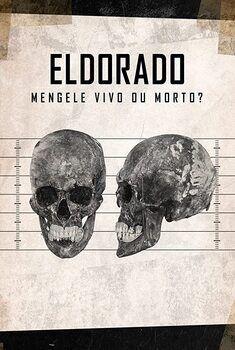 Eldorado: Mengele Vivo ou Morto?
