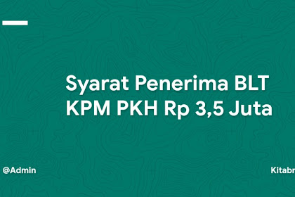 Syarat Penerima BLT KPM PKH Rp 3,5 Juta