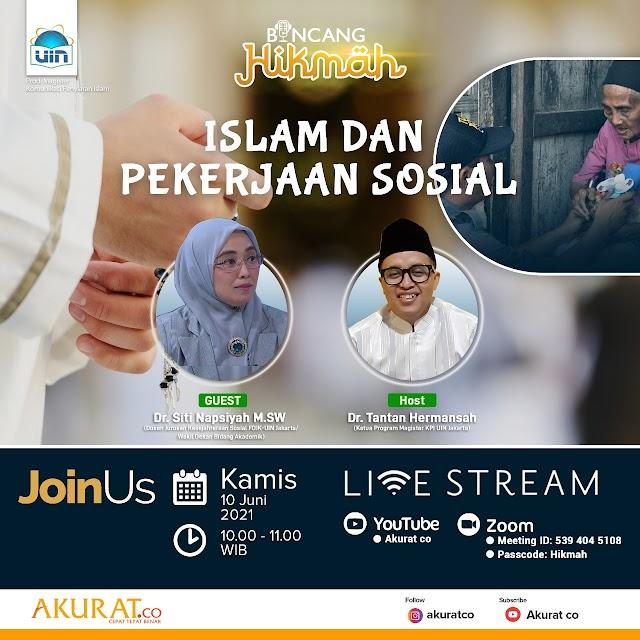 Seri 12 Talkshow Kerja Sama Program Studi Magister Komunikasi dan Penyiaran (KPI) UIN Jakarta dengan media Akurat.co Islam dan Pekerjaan Sosial