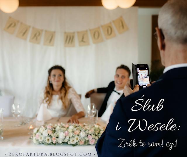 Ślub i Wesele: Zrób to sam! cz.1