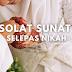 Panduan Lengkap Solat Sunat Selepas Nikah