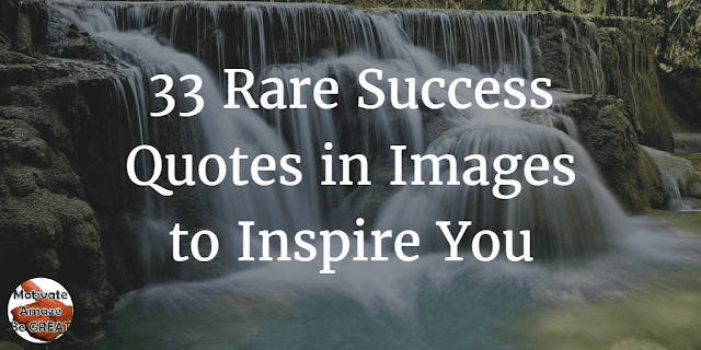 """Rare Success Quotes In Images To Inspire You"""" article about motivational pictures that inspire one to succeed."""