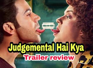 Judgementall Hai Kya Trailer Review - Judgemental Hai Kya Trailer Hindi Review - Rajkummar Rao, Kangana Ranau
