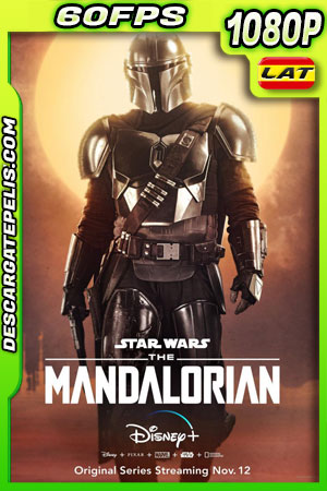 The Mandalorian (2019) 1080p 60FPS 10Bit WEB-DL Latino – Ingles