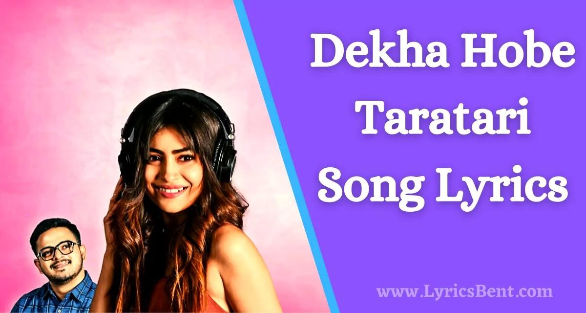 Dekha Hobe Taratari Song Lyrics