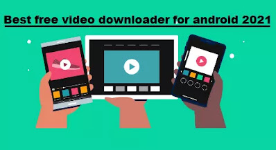 Best free video downloader for android 2021 and video downloader app free