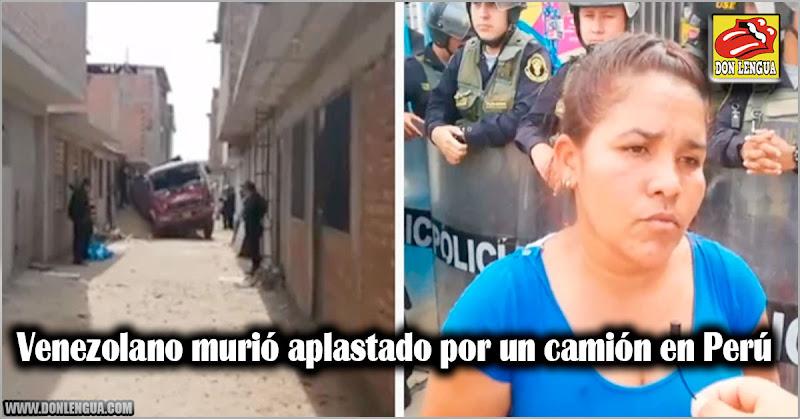 Venezolano murió aplastado por un camión en Perú