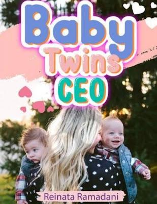 Novel Baby Twins CEO Karya Reinata Ramadani Full Episode