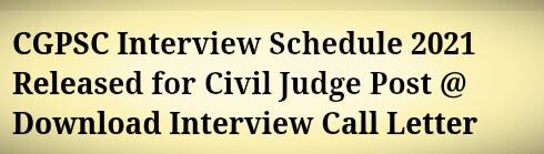 CGPSC Interview Schedule 2021