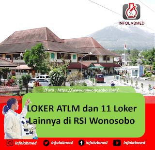 LOKER ATLM dan 11 Loker Lainnya di RSI Wonosobo