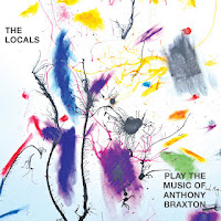 Pat Thomas / The Locals: The Locals Play The Music Of anthony Braxton