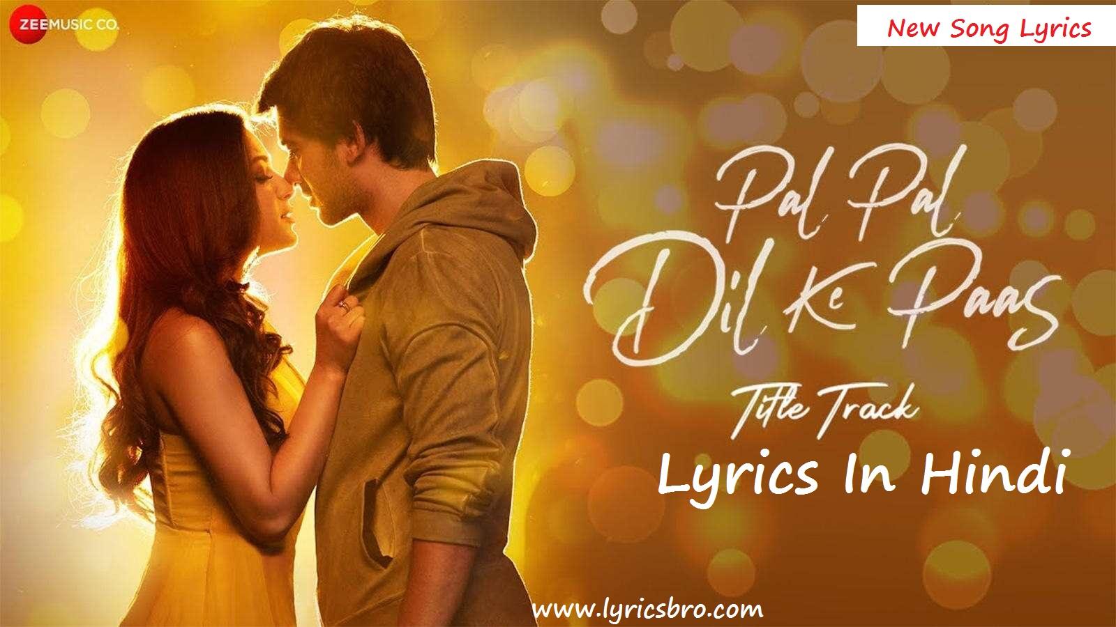 pal-pal-dil-ke-paas-new-song-lyrics, Arijit-Singh