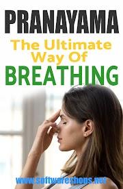 Pranayama - The Ultimate way of Breathing