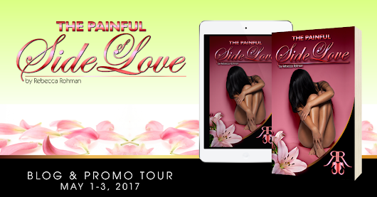 ***PROMO TOUR*** THE PAINFUL SIDE OF LOVE by Rebecca Rohman