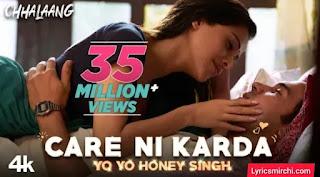 Care Ni Karda Song Lyrics | Chhalaang | Yo Yo Honey Singh
