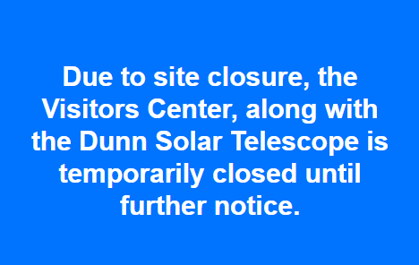 The Dunn Solar Telescope has also closed for security reasons it could be Aliens.