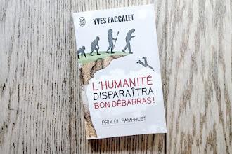 Lundi Librairie : L'humanité disparaîtra bon débarras ! - Yves Paccalet