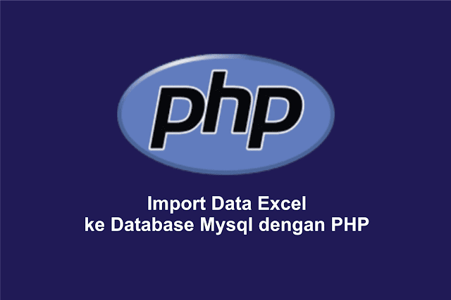 Import Data Excel (xlsx, xls, ods, csv) ke Database Mysql dengan PHP