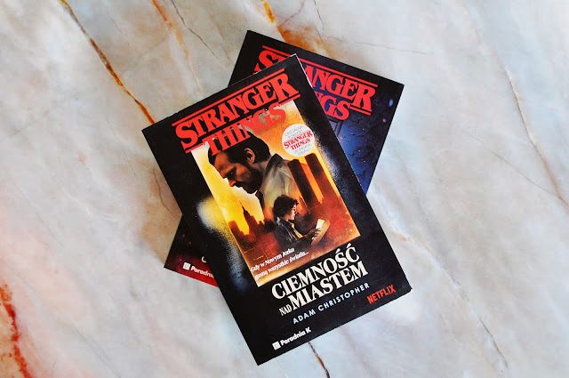 """Stranger things - ciemność nad miastem"" - Adam Christopher"