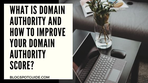 What Is Domain Authority And How To Improve Domain Authority Score?