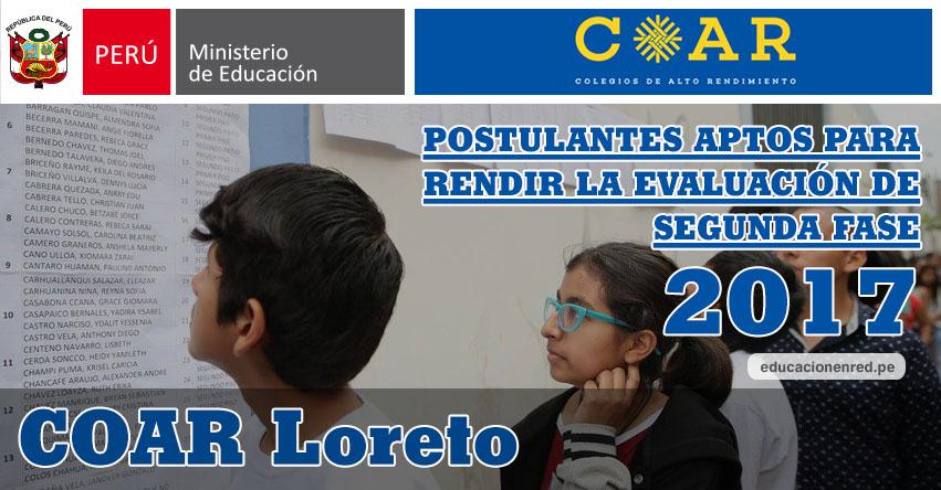 COAR Loreto: Resultados Examen Admisión Primera Fase 2017 (15 Febrero) Lista de Ingresantes que pasan a Segunda Fase - Colegios de Alto Rendimiento - MINEDU - www.drel.gob.pe