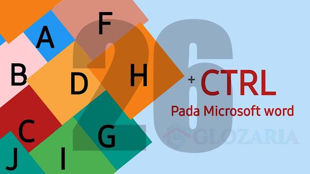 26 Fungsi  Control Pintas (Shortcut) Tombol Keyboard CTRL Pada Microsoft Word