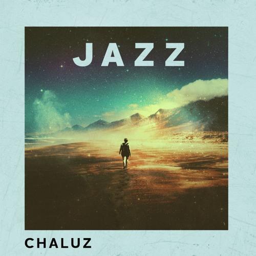 Chaluz Drops New Single 'Jazz'