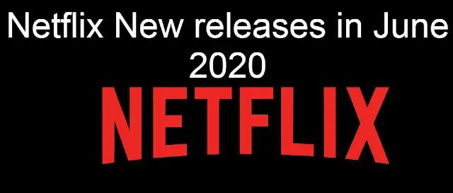 Netflix New releases in June 2020